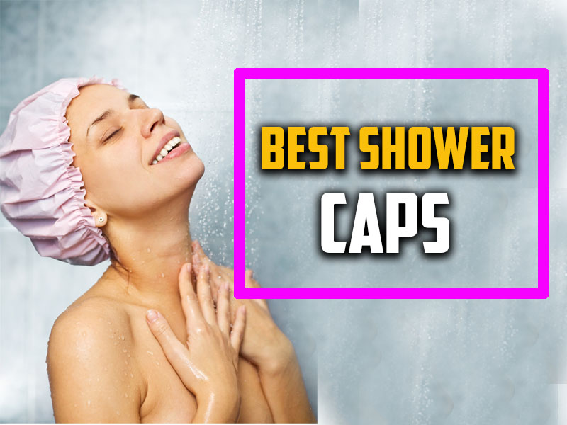 Best Shower Caps